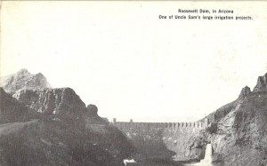 Roosevelt Dam, in Arizona One of Uncle Sam's large irrigation projects