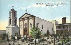 Old Mission Guadalupe, C. Juarez Mexico  Established 1549 This is across the border from El Paso