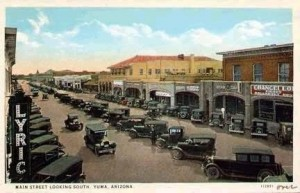 Downtown Yuma 1920s Courtesy of Cinema Treasures